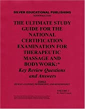 The Ultimate Study Guide for the National Certification Examination for Therapeutic Massage and Bodywork: Key Review Questions and Answers (Topics: Human Anatomy, Physiology, and Kinesiology) Volume 1