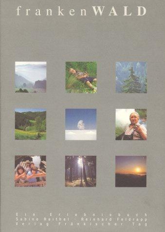 frankenWALD. Ein Erlebnisbuch (Livre en allemand)の詳細を見る