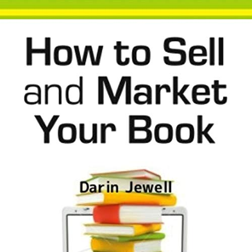 How to Sell and Market Your Book: A Step-by-Step Guide audiobook cover art