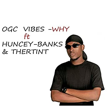 Why (feat. Huncey-Banks & Thertint)