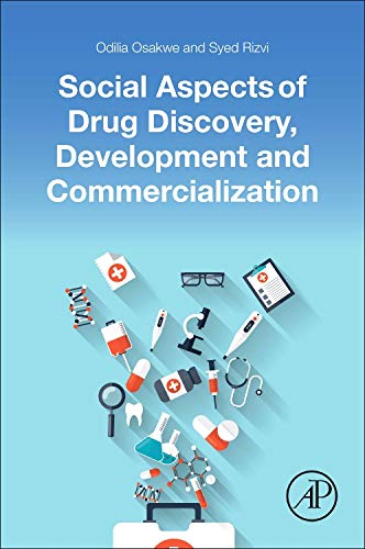 Compare Textbook Prices for Social Aspects of Drug Discovery, Development and Commercialization 1 Edition ISBN 0000128022205 by Osakwe, Odilia,Rizvi PhD  PhD  MSc  MBA  MS  MRSC, Syed A.A.