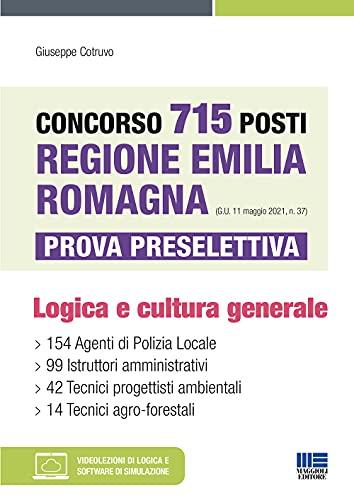 Concorso 715 posti Regione Emilia Romagna. Prova Preselettiva: Logica e Cultura Generale con espansione online e software di simulazione