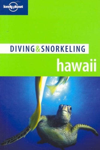 Lonely Planet Diving & Snorkeling Hawaii (LONELY PLANET DIVING AND SNORKELING HAWAII)