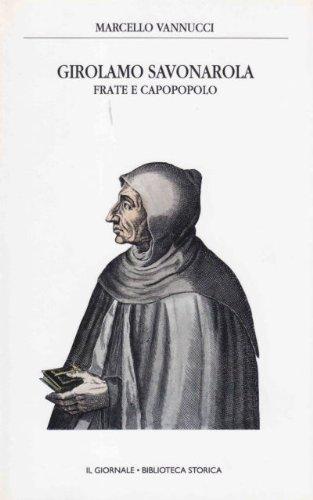 Girolamo Savonarola, frate e capopopolo