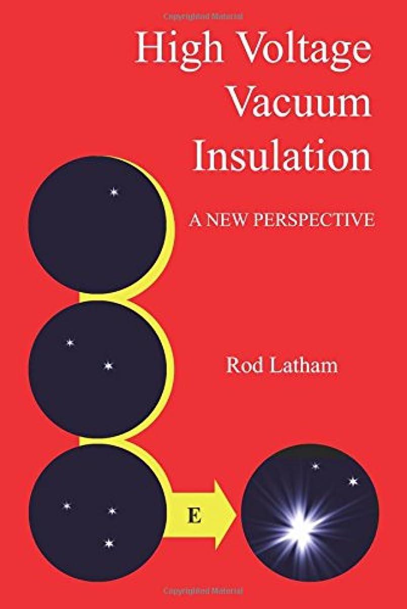 自分の力ですべてをする祭司メイトHigh Voltage Vacuum Insulation: A New Perspective