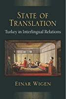 State of Translation: Turkey in Interlingual Relations (Configurations: Critical Studies of World Politics)