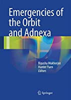 Emergencies of the Orbit and Adnexa