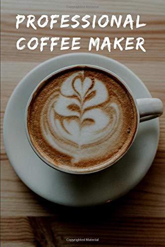 Professional Coffee Maker: Notebook for Coffee  lovers / Notizbuch für Kaffeeliebhaber | DIN A5 / (6x9) |110 pages / Seiten  | Journal Paper / Liniert  |
