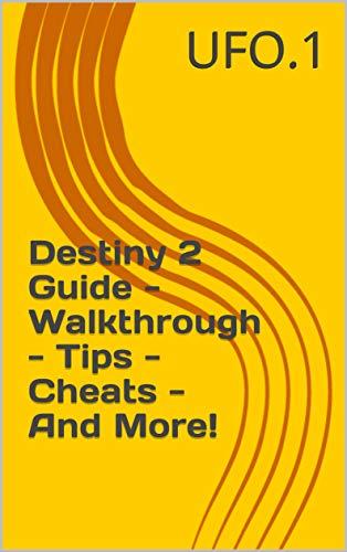 Destiny 2 Guide - Walkthrough - Tips - Cheats - And More! (English Edition)