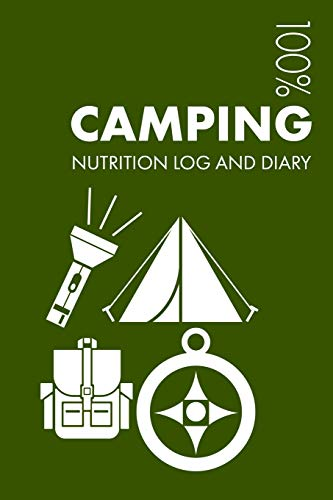 Camping Nutrition Journal: Daily Camping Nutrition Log and Diary For Camper and Instructor