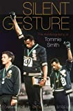 Silent Gesture: The Autobiography of Tommie Smith (Sporting)