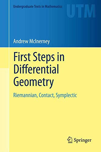 First Steps in Differential Geometry: Riemannian, Contact, Symplectic (Undergraduate Texts in Mathematics)