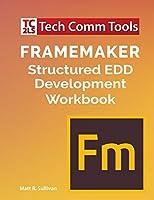 FrameMaker Structured EDD Development Workbook (2020 Edition)