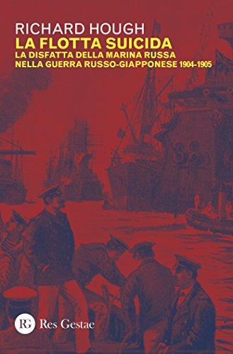 La flotta suicida. La disfatta della marina Russa nella guerra russo-giapponese (1904-1905)