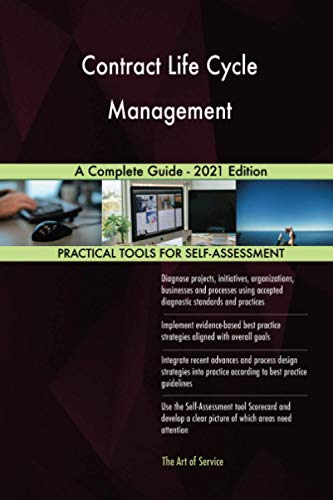 Contract Life Cycle Management A Complete Guide - 2021 Edition