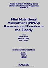 Mini Nutritional Assessment (MNA): Research and Practice in the Elderly: 1st Nestlé Clinical and Performance Nutrition Workshop, Mini Nutritional ... Clinical & Performance Program, Vol. 1)