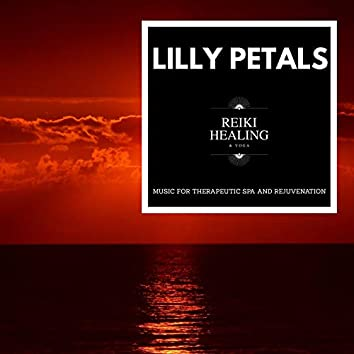 Lilly Petals - Music For Therapeutic Spa And Rejuvenation