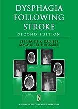 Dysphagia Following Stroke (Clinical Dysphagia) by Stephanie K. Daniels, Maggie-Lee Huckabee(November 6, 2013) Paperback