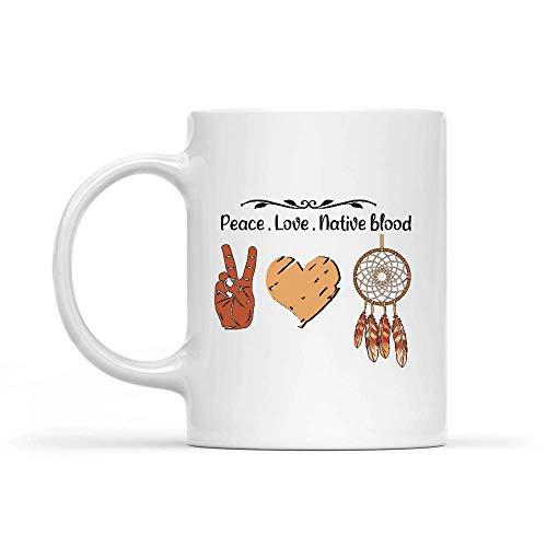 Taza de cerámica con diseño de la paz y amor nativo sangre, personalizable, color blanco, para regalos de cacao y porcelana, taza de café, taza de té, 330 ml, leche de oficina única
