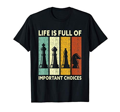 Vintage Chess Player Shirt Life Is Full Of Important Choices Camiseta