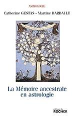 La mémoire ancestrale en astrologie - Approche de l'astro-psycho-généalogie de Catherine Gestas