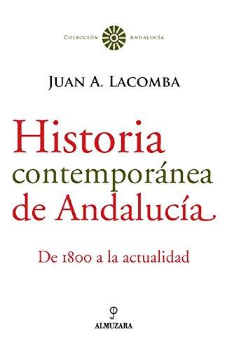 Historia contemporánea de Andalucía: De 1800 a la actualidad
