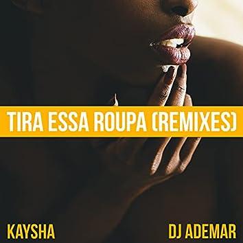 Tira Essa Roupa (Remixes)