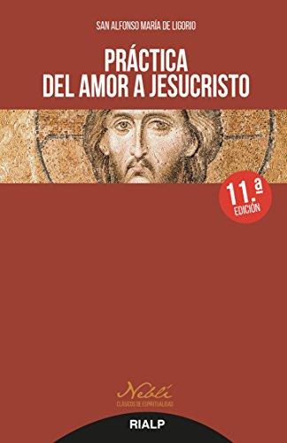 Practica Del Amor a Jesucristo. (Nuevo) (Neblí)