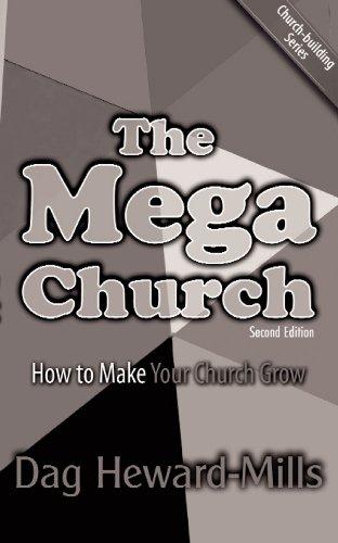 The Mega Church - 2nd Edition by [Dag Heward-Mills]