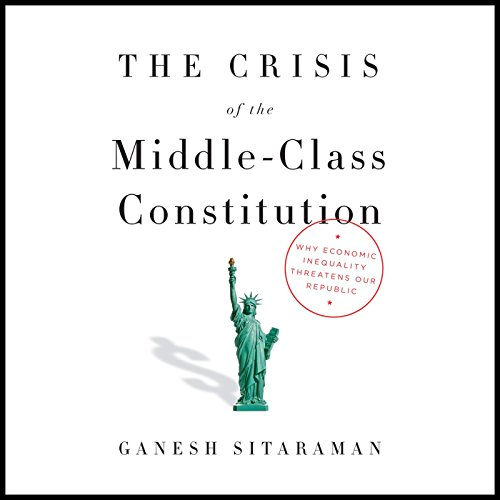 The Crisis of the Middle-Class Constitution cover art