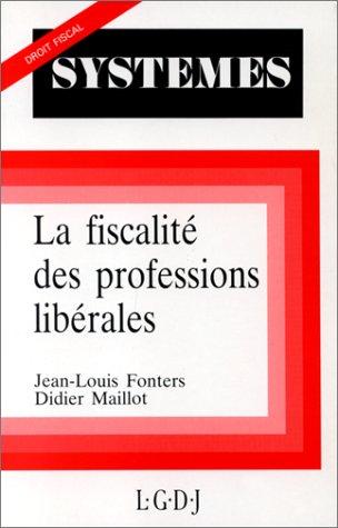 La fiscalité des professions libérales (Systemes. droit public)