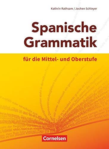 Spanische Grammatik für die Mittel- und Oberstufe: Grammatik (Spanische Grammatik für die Mittel- und Oberstufe / Ausgabe 2014)