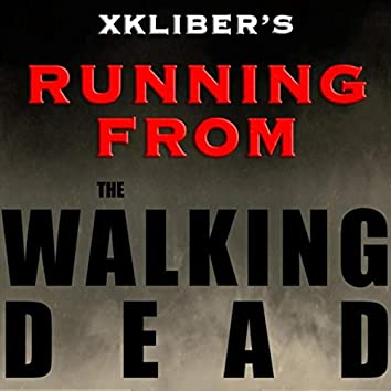 Running from the Walking Dead