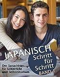 Japanisch Schritt für Schritt Band 1: Der Sprachkurs für Unterricht und Selbststudium