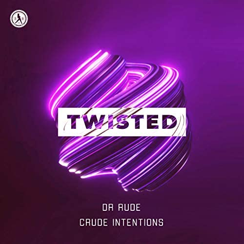 Dr Rude & Crude Intentions
