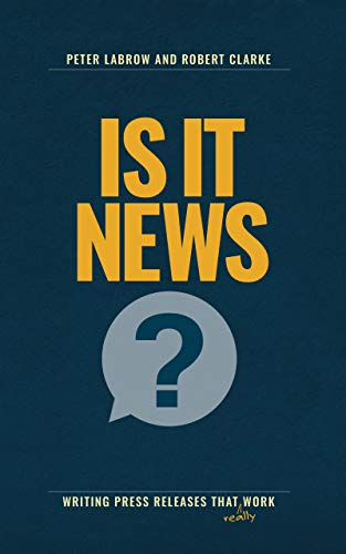 Is It News?: Writing press releases that really work (English Edition)