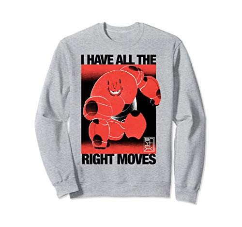 Disney Big Hero 6 Baymax I Have All The Right Moves Poster Sweatshirt