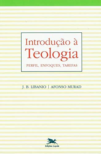 Introdução à teologia: Perfil, enfoques, tarefas