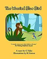 The Worried Blue Bird