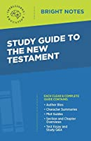 Study Guide to the New Testament (Bright Notes)