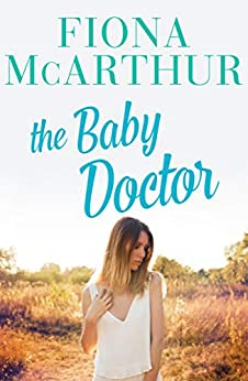 The Baby Doctor by [Fiona McArthur]