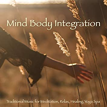 Mind Body Integration: Traditional Music For Meditation, Relax, Healing, Yoga Spa