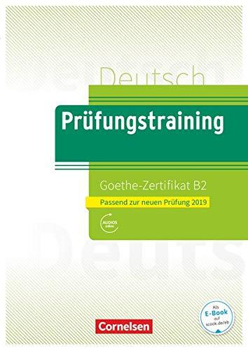 Prüfungstraining DaF - B2: Goethe-Zertifikat B2 - Neubearbeitung - Übungsbuch mit Lösungsbeileger und Audio-Download