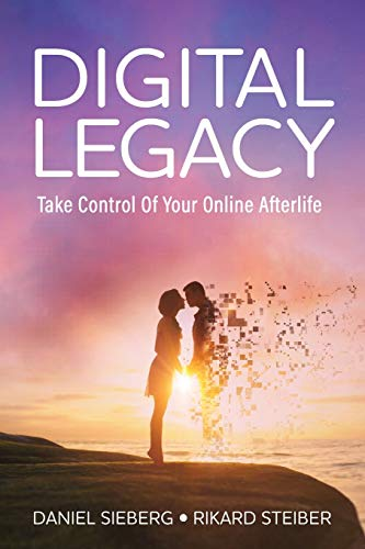Compare Textbook Prices for Digital Legacy: Take Control of Your Digital Afterlife  ISBN 9781736205945 by Sieberg, Daniel,Steiber, Rikard