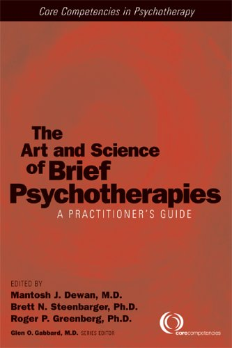 The Art and Science of Brief Psychotherapies: A Practitioner's Guide (Core Competencies in Psychotherapy)