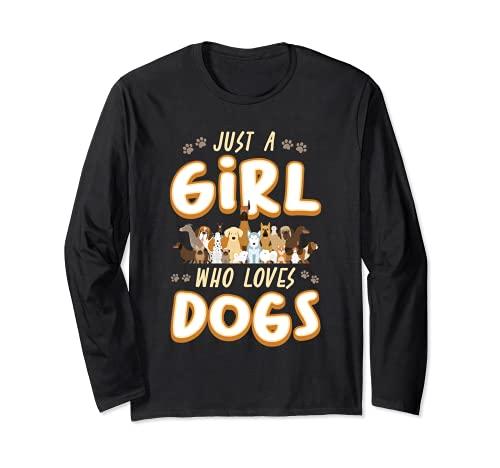 Just A Girl Who Loves Dogs - Regalo para cachorros Manga Larga