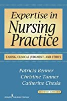 Expertise in Nursing Practice: Caring, Clinical Judgment and Ethics