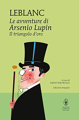 Il triangolo d'oro. Le avventure di Arsenio Lupin. Ediz. integrale