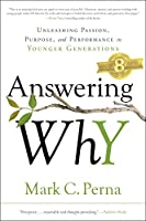 Answering Why: Unleashing Passion, Purpose, and Performance in Younger Generations