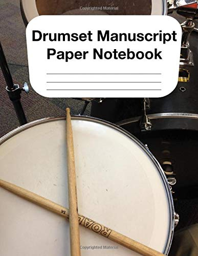 Drumset Manuscript Paper Notebook: Staff Music Paper for Drum and Drum Set Players, Percussionist, Musicians, Teachers and Students (8.5